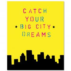 All Motivational Posters - Catch Your Big City Dreams Inspirational Art